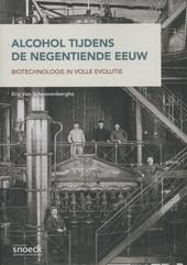 Alcohol tijdens de negentiende eeuw : biotechnologie in volle evolutie