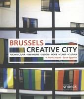 Brussels creative city : architectuur, urbanisme, design, mode, kunst, cultuur