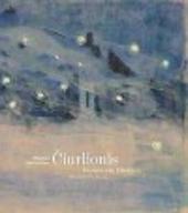 Mikalojus Konstantinas Ciurlionis : dromen van Litouwen