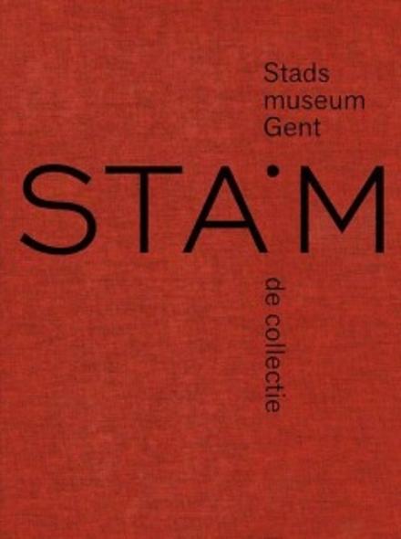 STAM : Stadsmuseum Gent : de collectie 1833-2016
