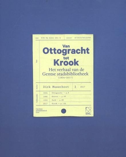 Van Ottogracht tot Krook : het verhaal van de Gentse stadsbibliotheek (1804-2017)