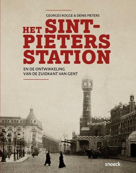 Het Sint-Pietersstation en de ontwikkeling van de zuidkant van Gent