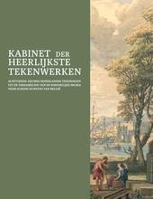 Kabinet der heerlijkste tekenwerken : achttiende-eeuwse Nederlandse tekeningen uit de verzameling van de Koninklijk...