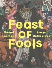 Feast of fools : Bruegel herontdekt