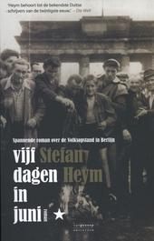 Vijf dagen in juni : spannende roman over de volksopstand in Berlijn