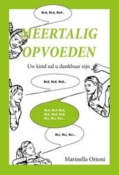 Meertalig opvoeden : uw kind zal u dankbaar zijn