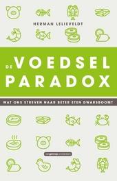 De voedselparadox : wat ons streven naar beter eten dwarsboomt