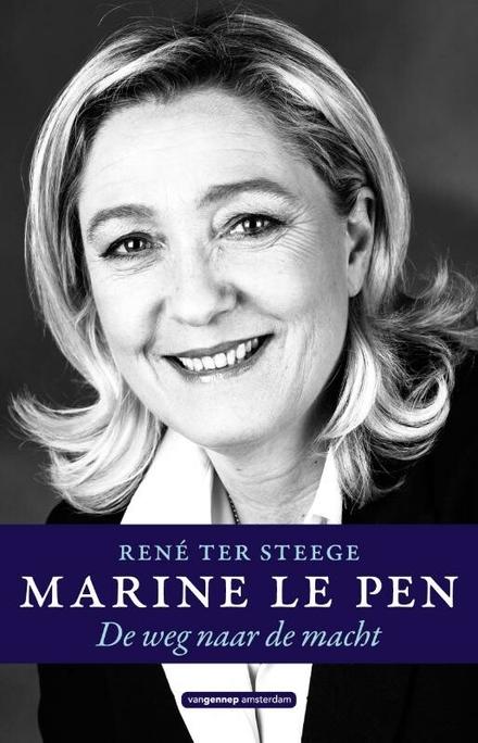 Marine Le Pen : de weg naar de macht