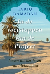 In de voetstappen van de Profeet : lessen uit het leven van Mohammed