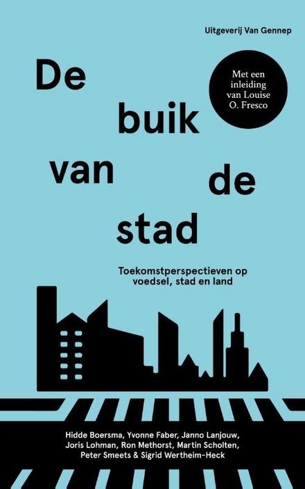 De buik van de stad : toekomstperspectieven op voedsel, stad en land