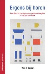 Ergens bij horen : een discoursanalyse naar gezinsconcepten in het sociaal werk