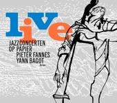 Live : jazzconcerten op papier / tekenaars Pieter Fannes en Yann Bagot ; met bijdragen van Georges Tonla Briquet, Matthieu Jouan, Guy Peters, Gary Peters en Michel Doneda