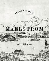 Maelstrom : een beeldverhaal in 99 schetsen