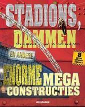 Stadions, dammen en andere enorme megaconstructies