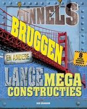 Tunnels, bruggen en andere lange megaconstructies