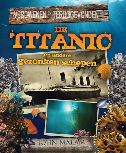 De Titanic en andere gezonken schepen