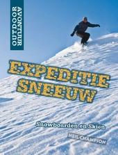 Expeditie sneeuw : snowboarden en skiën