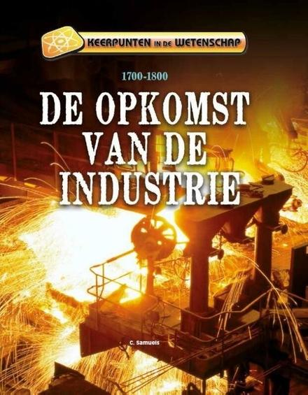 De opkomst van de industrie 1700-1800