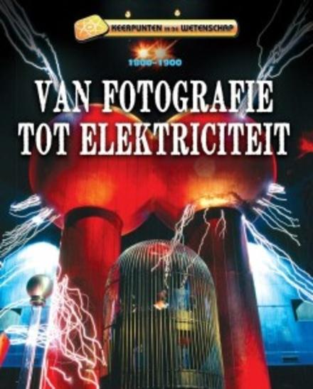 Van fotografie tot elektriciteit 1800-1900