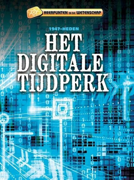 Het digitale tijdperk 1947-heden