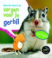 Gerrit leert je zorgen voor je gerbil : gerbilgids