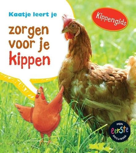 Kaatje leert je zorgen voor je kippen : kippengids