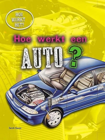 Hoe werkt een auto?