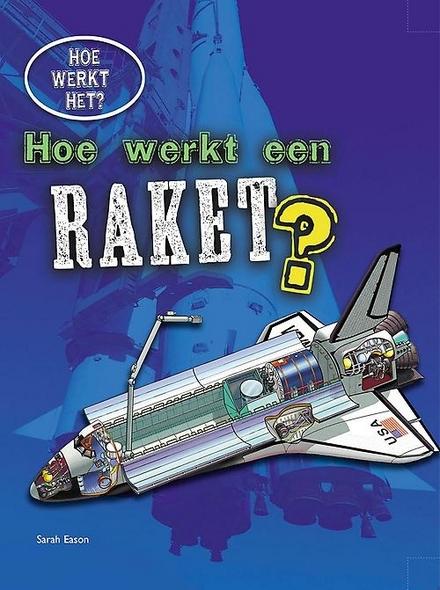 Hoe werkt een raket?