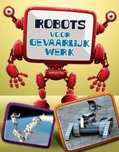 Robots voor gevaarlijk werk