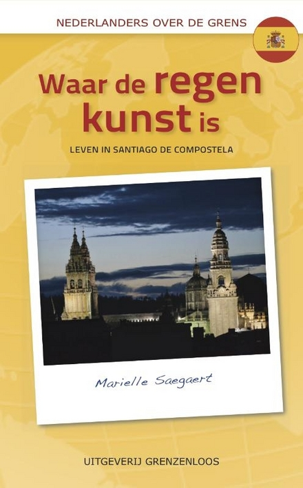 Waar de regen kunst is : leven in Santiago de Compostela
