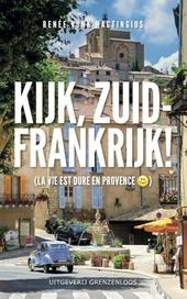 Kijk, Zuid-Frankrijk! : la vie est dure en Provence