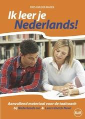 Ik leer je Nederlands! : aanvullend materiaal voor de taalcoach bij elke beginnersmethode NT2