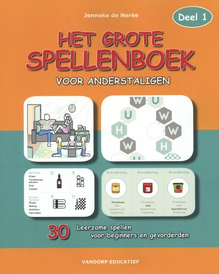 Het grote spellenboek voor anderstaligen : 30 leerzame spellen voor beginners en gevorderden. Deel 1