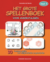 Het grote spellenboek voor anderstaligen : 30 leerzame spellen voor halfgevorderden en gevorderden. Deel 2