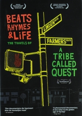 Beats rhymes & life : the travels of A Tribe Called Quest
