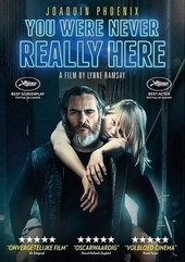 You were never really here / written and directed by Lynne Ramsay