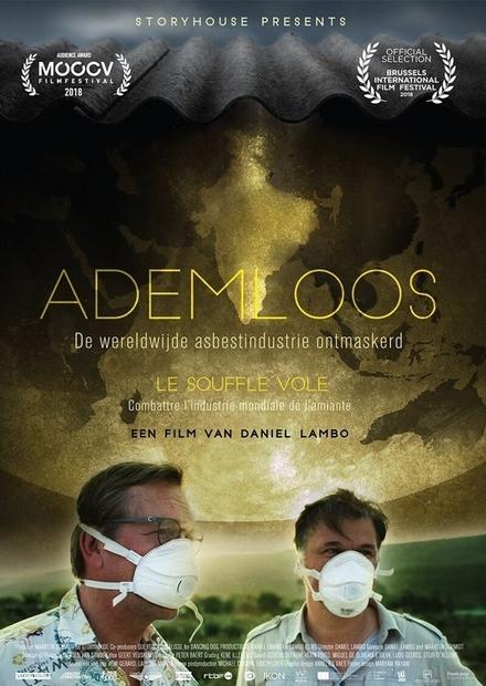 Ademloos : de wereldwijde asbestindustrie ontmaskerd / director Daniel Lambo ; scenario Daniel Lambo and Maarten…