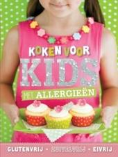 Koken voor kids met allergieën : glutenvrij, zuivelvrij, eivrij