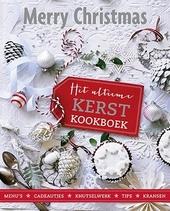 Het ultieme kerstkookboek : menu's cadeautjes, knutselwerk, tips, kransen