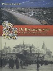 De Belgische kust : van Knokke tot De Panne, vroeger en nu