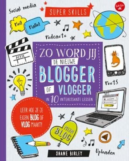 Zo word jij de nieuwe blogger of vlogger in 10 interessante lessen