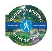 Rondje wandelen in Nederland : 16 prachtige wandelingen door het Nederlandse landschap