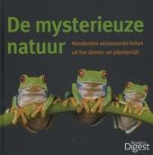 De mysterieuze natuur : verbazingwekkende feiten over dieren en planten