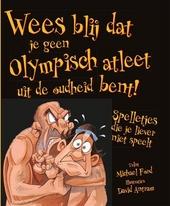 Wees blij dat je geen olympisch atleet uit de oudheid bent! : spelletjes die je liever niet speelt