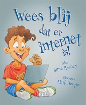 Wees blij dat er internet is!