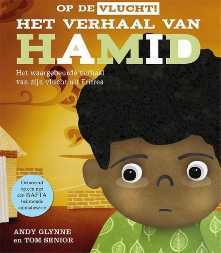 Het verhaal van Hamid : het waargebeurde verhaal van zijn vlucht uit Eritrea