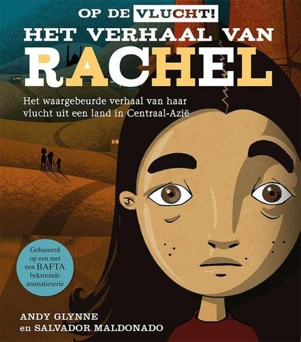 Het verhaal van Rachel : het waargebeurde verhaal van haar vlucht uit een land in Centraal-Azië