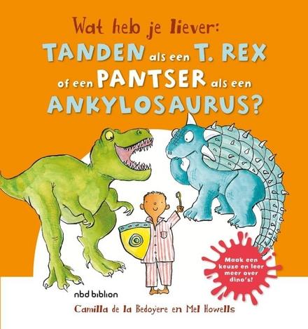 Tanden als een T. rex of een pantser als een Ankylosaurus?