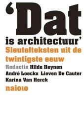 'Dàt is architectuur' : sleutelteksten uit de twintigste eeuw