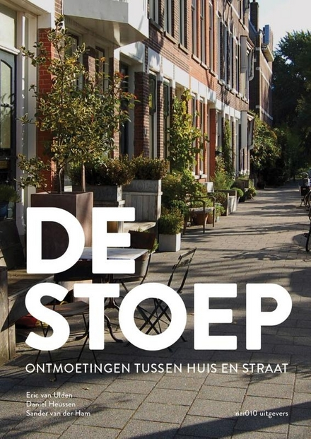 De stoep : ontmoetingen tussen huis en straat